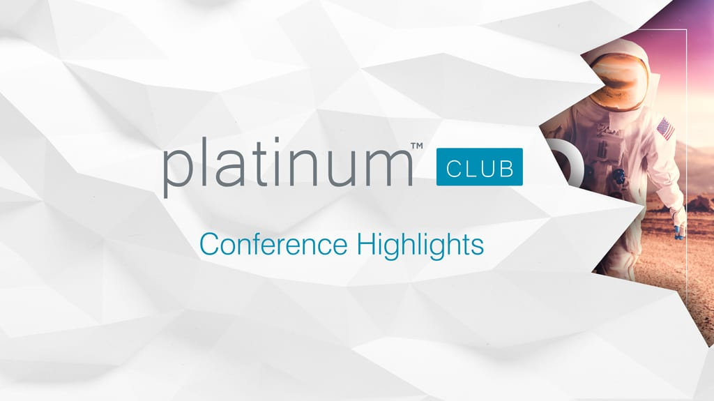 Platinum Club Conference Highlights